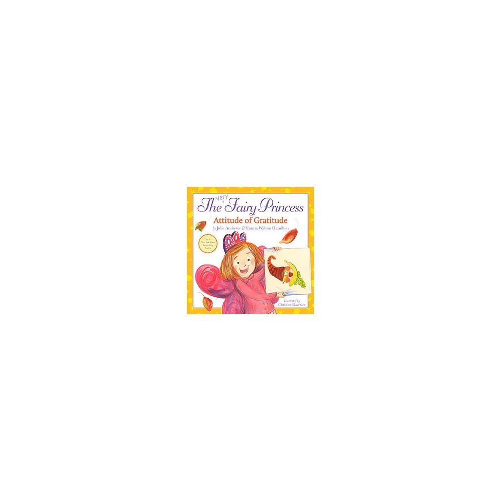 Attitude of Gratitude (School And Library) (Julie Andrews & Emma Walton Hamilton)