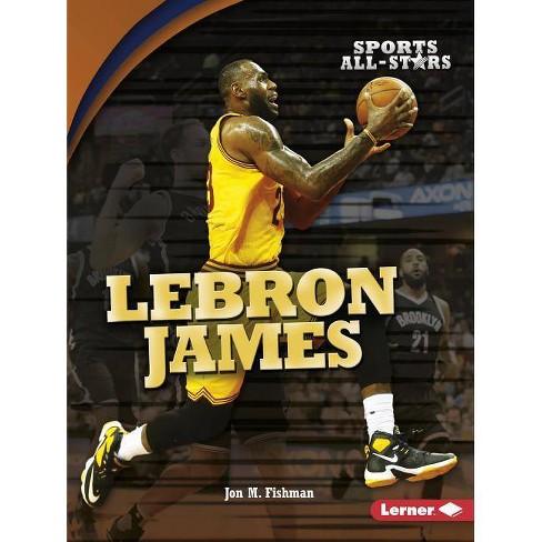 Lebron James - (Sports All-Stars (Lerner (Tm) Sports)) by  Jon M Fishman (Paperback) - image 1 of 1