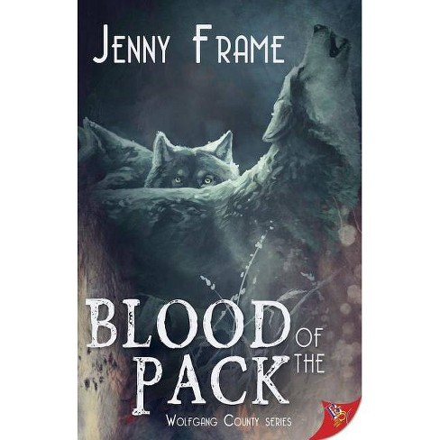 Blood of the Pack - (Wolfgang County) by  Jenny Frame (Paperback) - image 1 of 1