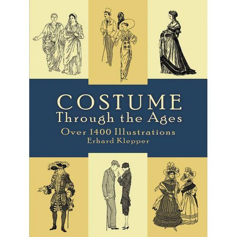 Costume Through the Ages - (Dover Fashion and Costumes) by  Erhard Klepper (Paperback) - image 1 of 1