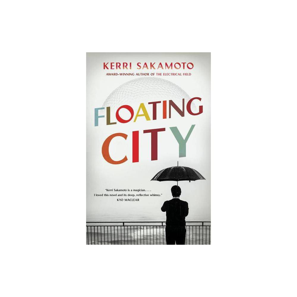 Floating City - by Kerri Sakamoto (Paperback) was $10.89 now $7.19 (34.0% off)