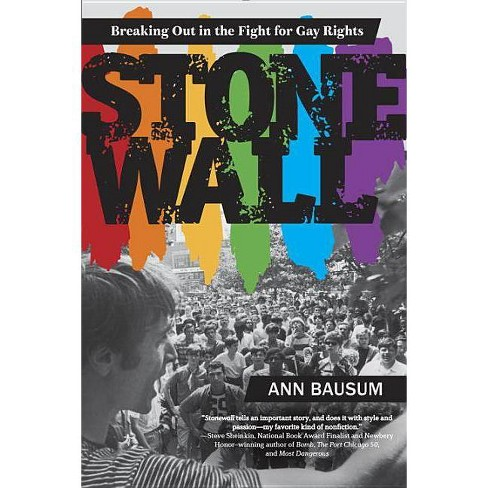 Stonewall: Breaking Out in the Fight for Gay Rights - by  Ann Bausum (Paperback) - image 1 of 1