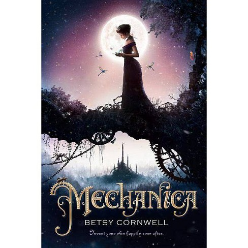 Mechanica - by  Betsy Cornwell (Hardcover) - image 1 of 1