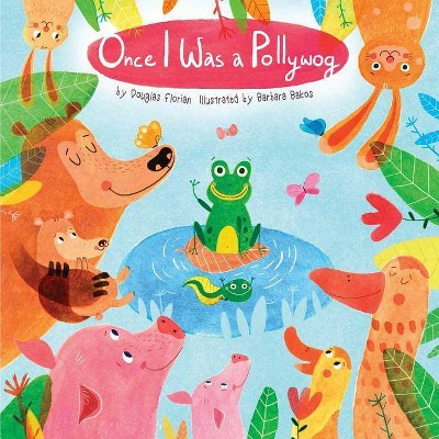 Once I Was a Pollywog - (Animals Play) by  Douglas Florian (Board Book)