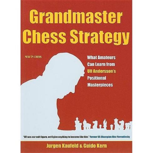Grandmaster Chess Strategy - by  Jurgen Kaufeld (Paperback) - image 1 of 1