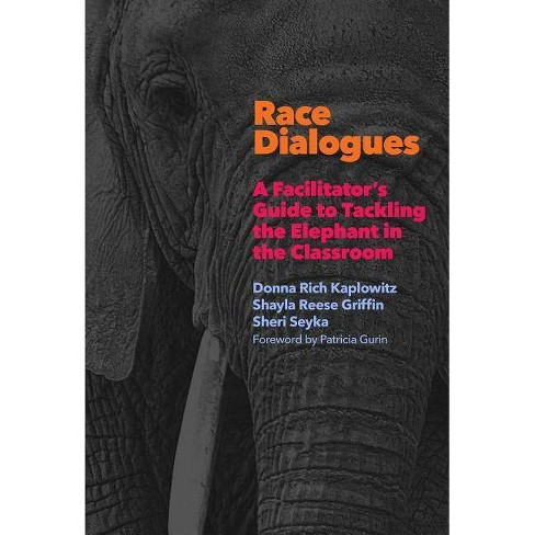 Race Dialogues - by  Donna Rich Kaplowitz & Shayla Reese Griffin & Sheri Seyka (Paperback) - image 1 of 1
