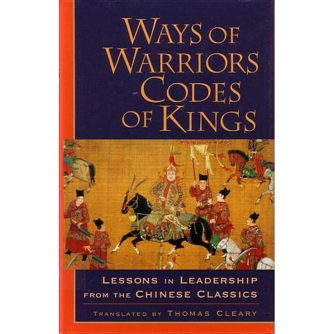 Ways of Warriors, Codes of Kings - by  Thomas Cleary (Paperback) - image 1 of 1