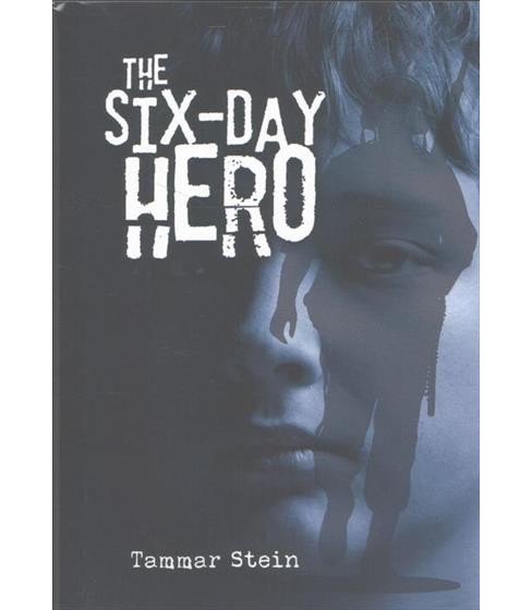 Six-Day Hero (Hardcover) (Tammar Stein) - image 1 of 1