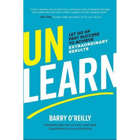 Unlearn - by  Barry O'Reilly (Hardcover) - image 1 of 1