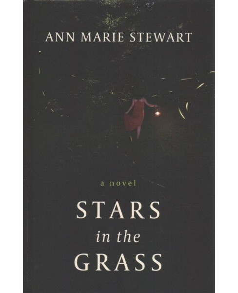 Stars in the Grass -  Large Print by Ann Marie Stewart (Hardcover) - image 1 of 1
