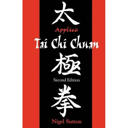 Applied Tai Chi Chuan - (Martial Arts) 2 Edition by  Nigel Sutton (Paperback) - image 1 of 1