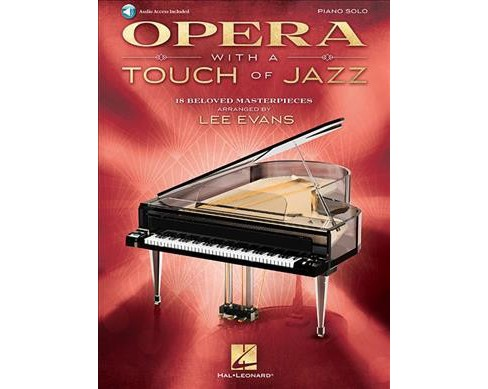 Opera With a Touch of Jazz : 18 Beloved Masterpieces for Solo Piano; Includes Downloadable Audio - image 1 of 1
