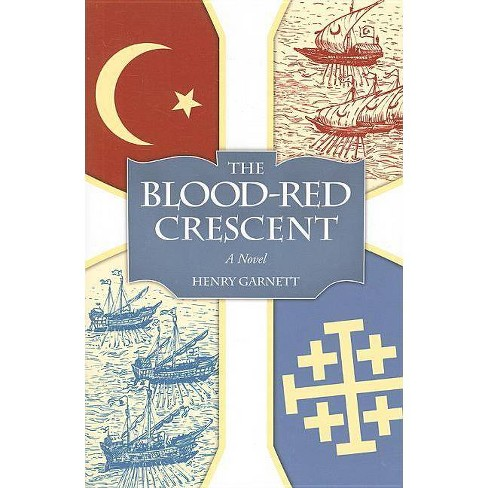 The Blood-Red Crescent - by  Henry Garnett (Paperback) - image 1 of 1