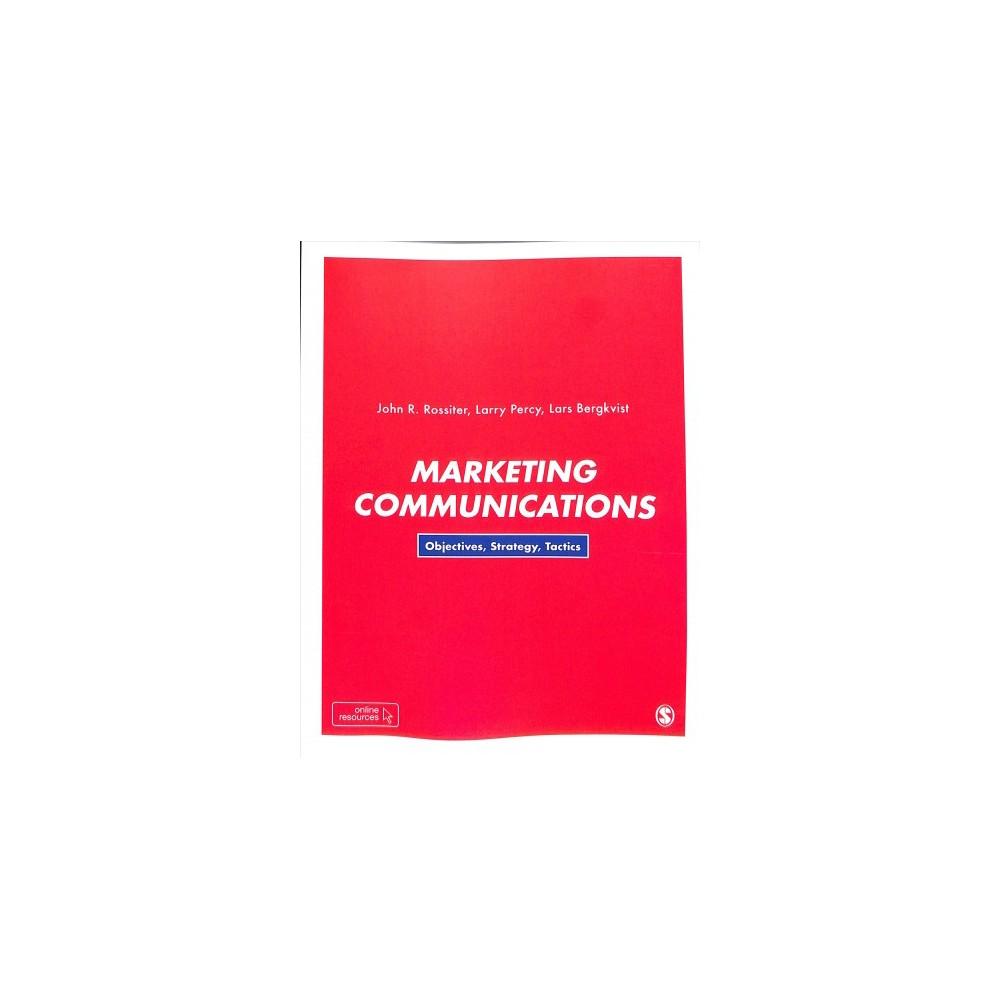 Marketing Communications : Objectives, Strategy, Tactics - (Paperback)