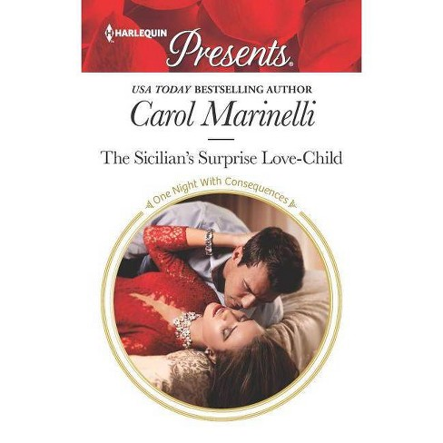 The Sicilian's Surprise Love-Child - (One Night with Consequences) by  Carol Marinelli (Paperback) - image 1 of 1