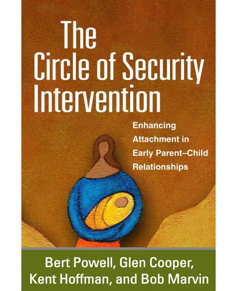 Circle of Security Intervention : Enhancing Attachment in Early Parent-Child Relationships (Reprint) - image 1 of 1