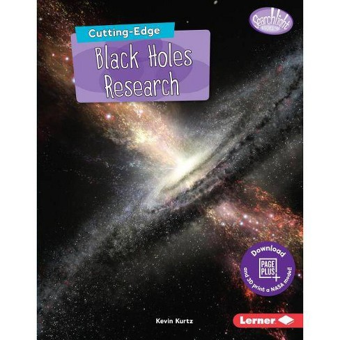 Cutting-Edge Black Holes Research - (Searchlight Books (Tm) -- New Frontiers of Space) by  Kevin Kurtz - image 1 of 1