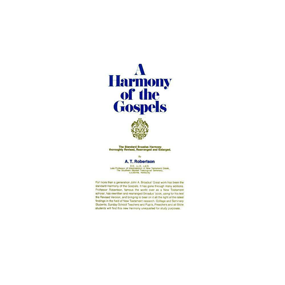 A Harmony Of The Gospels By A T Robertson Hardcover