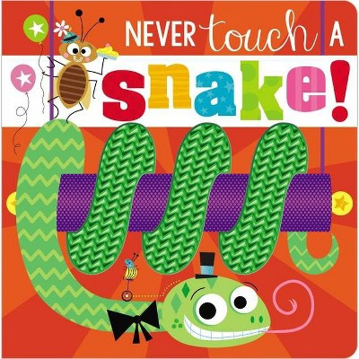 Never Touch A Snake! - by Stuart Lynch (Board Book)