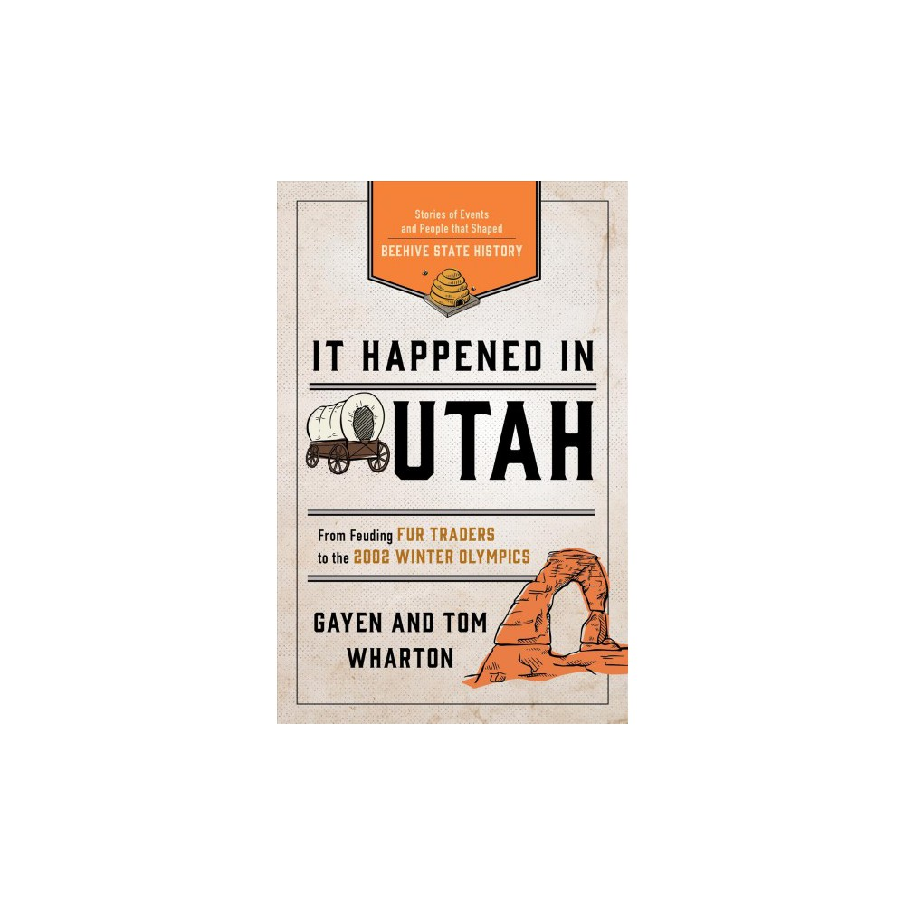 It Happened in Utah : Stories of Events and People That Shaped Beehive State History - 3 (Paperback)