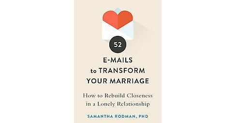 52 E-mails to Transform Your Marriage : How to Reignite Intimacy & Rebuild Your Relationship (Paperback) - image 1 of 1