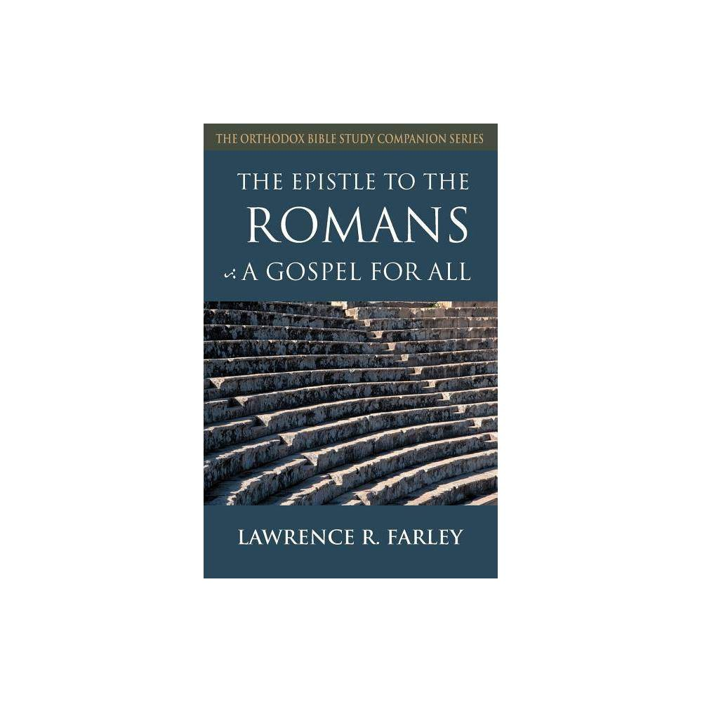 The Epistle To The Romans Orthodox Bible Study Companion By Lawrence R Farley Paperback