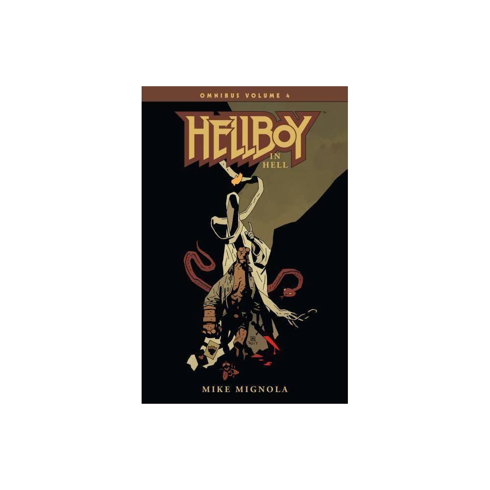 Hellboy Omnibus Volume 4 Hellboy In Hell By Mike Mignola Paperback