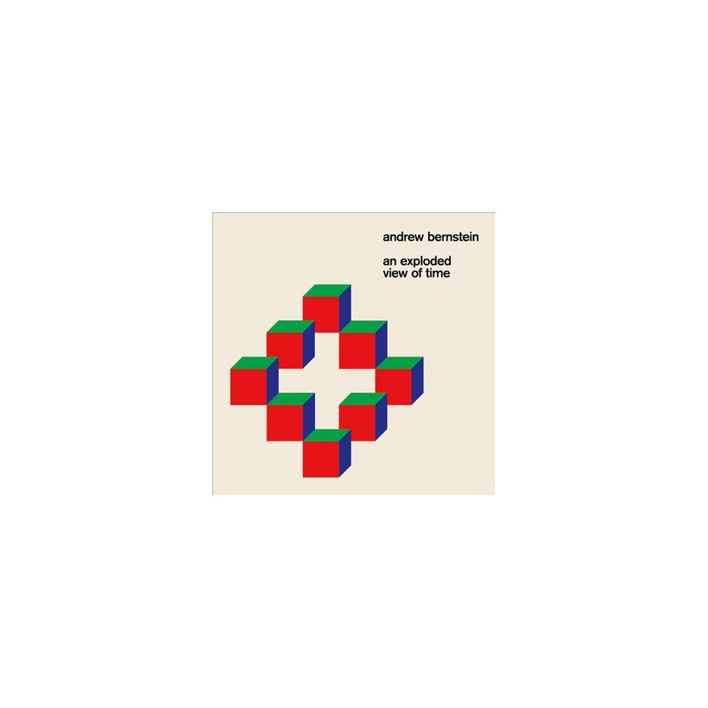 Andrew Bernstein - Exploded View Of Time (Vinyl)