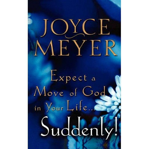 Expect a Move of God in Your Life...Suddenly - by  Joyce Meyer (Paperback) - image 1 of 1