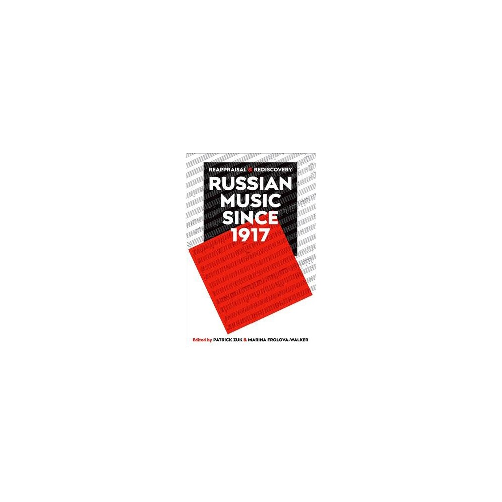 Russian Music Since 1917 : Reappraisal and Rediscovery - (Hardcover)