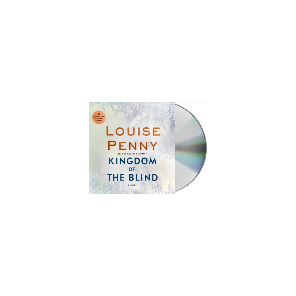Kingdom of the Blind - Unabridged by Louise Penny (CD/Spoken Word) Kingdom of the Blind - Unabridged by Louise Penny (CD/Spoken Word)