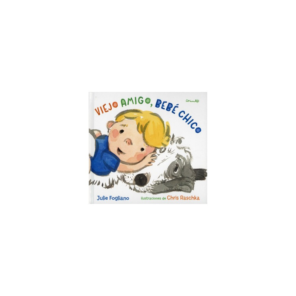 Viejo amigo, bebé chico / Old Dog, Baby Baby - by Julie Fogliano (Hardcover)