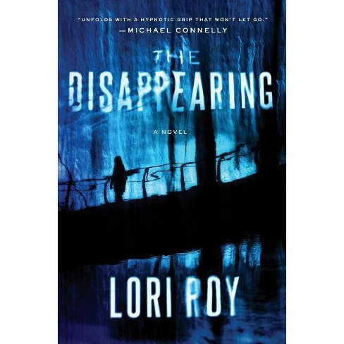 The Disappearing - by  Lori Roy (Paperback) - image 1 of 1