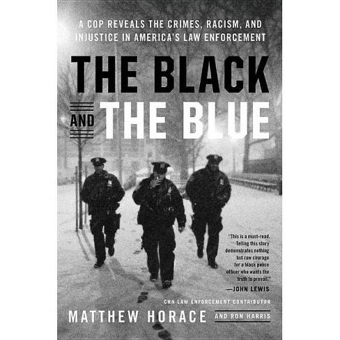 The Black and the Blue - by  Matthew Horace & Ron Harris (Hardcover) - image 1 of 1