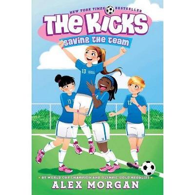 Saving the Team - (Kicks) by  Alex Morgan (Paperback)
