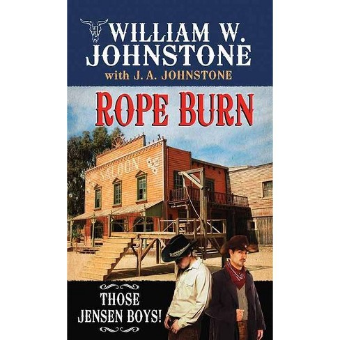 Rope Burn - by  William W Johnstone & J A Johnstone (Hardcover) - image 1 of 1