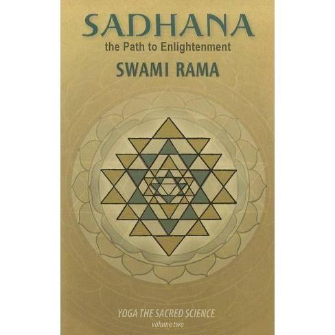 Sadhana - (Yoga the Sacred Science) by  Swami Rama (Paperback) - image 1 of 1