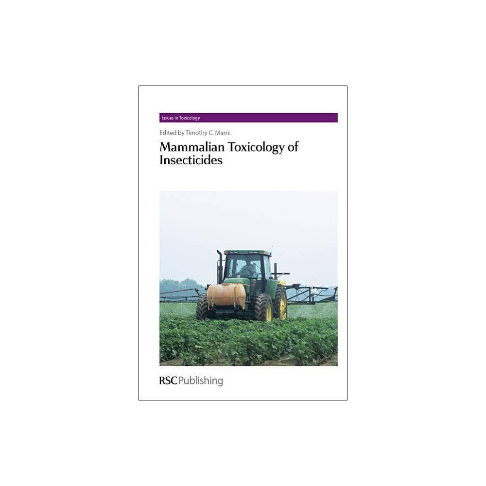 Mammalian Toxicology of Insecticides - (Issues in Toxicology) (Hardcover)