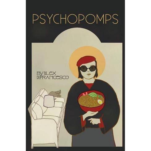 Psychopomps - by  Alex Difrancesco (Paperback) - image 1 of 1