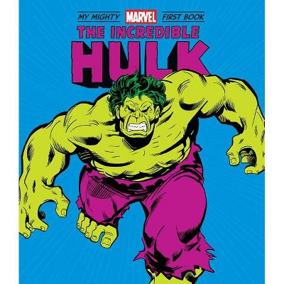 Incredible Hulk: My Mighty Marvel First Book - (A Mighty Marvel First Book) by  Marvel Entertainment (Board Book)