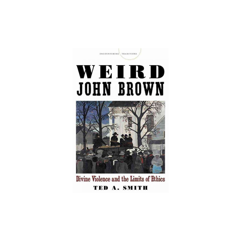 Weird John Brown ( Encountering Traditions) (Paperback)