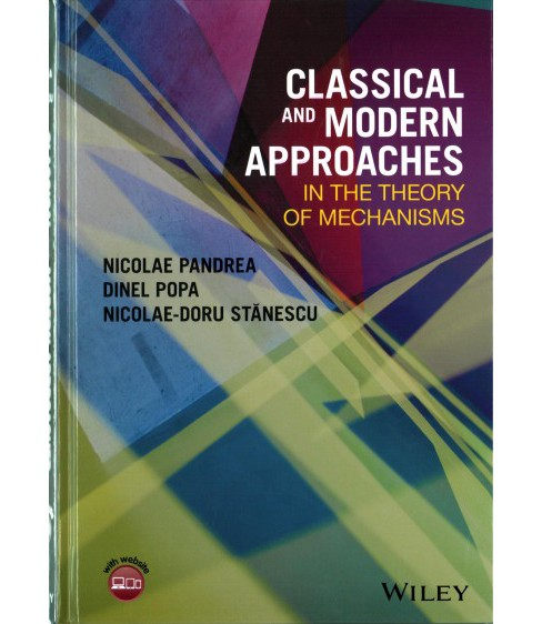 Classical and Modern Approaches in the Theory of Mechanisms (Hardcover) (Nicolae Pandrea & Dinel Popa & - image 1 of 1