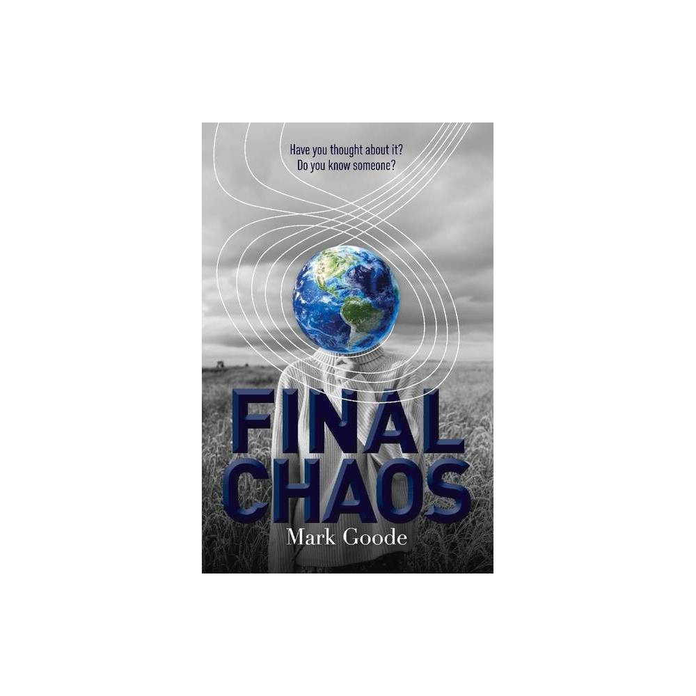 Final Chaos By Mark Goode Paperback