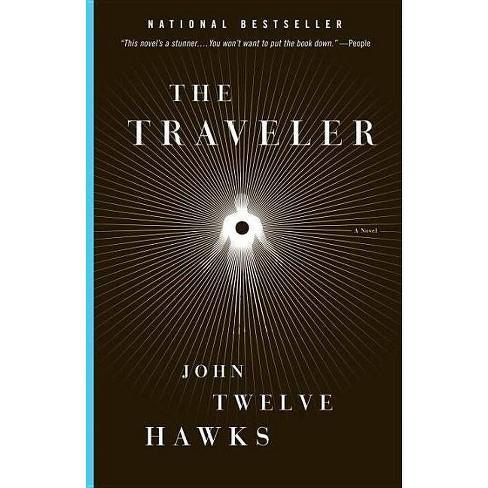 The Traveler - (Fourth Realm Trilogy) by  John Twelve Hawks (Paperback) - image 1 of 1