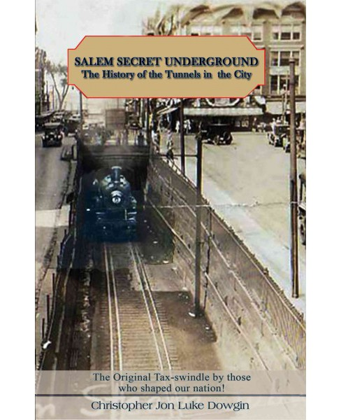 Salem Secret Underground : The History of the Tunnels in the City (Paperback) (Christopher Jon Luke - image 1 of 1