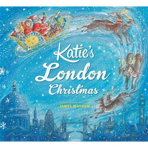 Katie: Katie's London Christmas - by  James Mayhew (Paperback) - image 1 of 1
