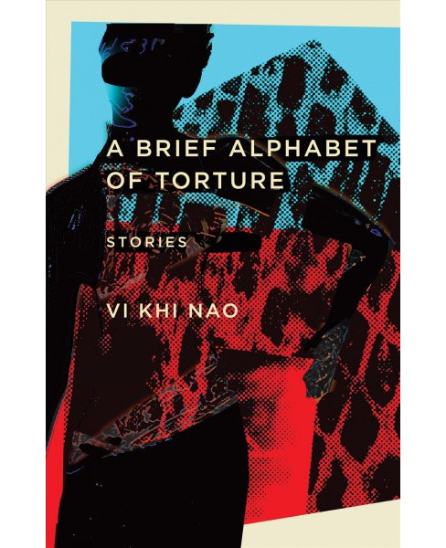 Brief Alphabet of Torture : Stories -  by VI Khi Nao (Paperback) - image 1 of 1