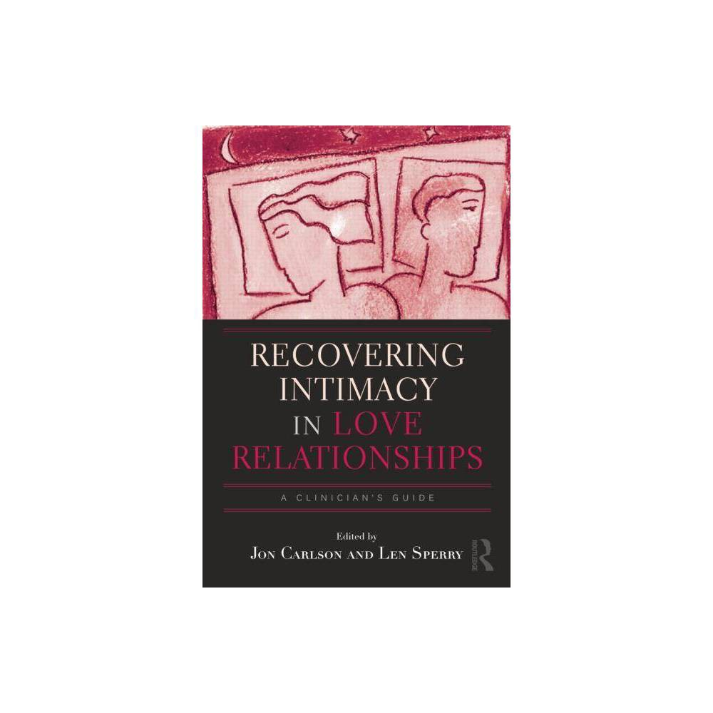 Recovering Intimacy In Love Relationships Routledge Family Therapy And Counseling By Jon Carlson Len Sperry Paperback