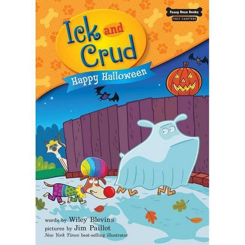 Happy Halloween (Book 6) - (Funny Bone Books (TM) First Chapters -- Ick and Crud) by  Wiley Blevins - image 1 of 1