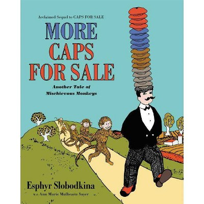 More Caps for Sale - by  Esphyr Slobodkina & Ann Marie Mulhearn Sayer (Paperback)